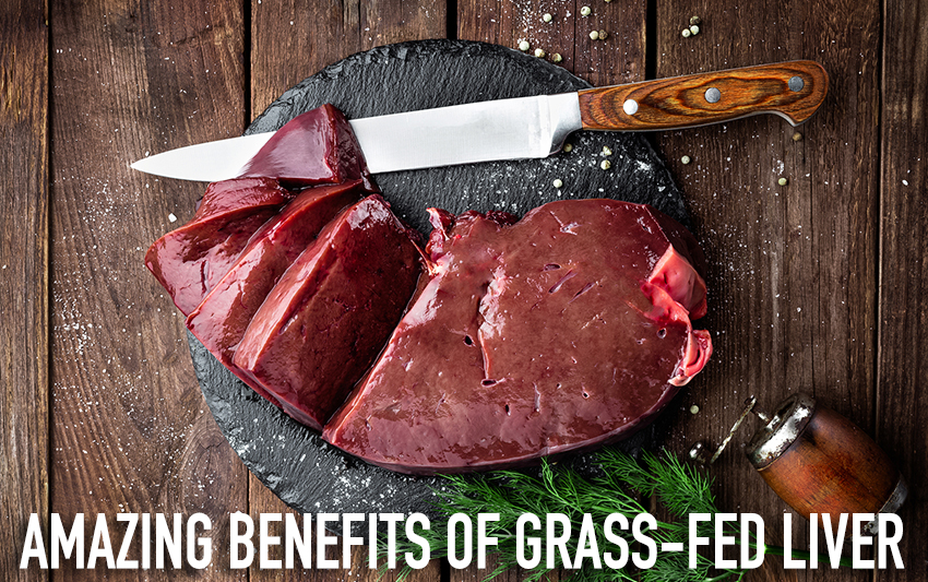 Benefits of Grass-fed Liver